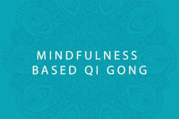 Mindfulness Based Qi Gong