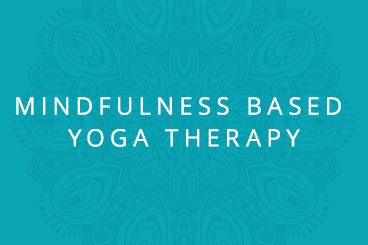 Mindfulness Based Yoga Therapy