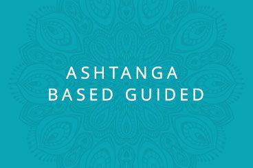 Ashtanga Based Guided